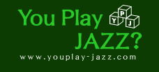 You Play JAZZ? http://www.youplay-jazz.com/